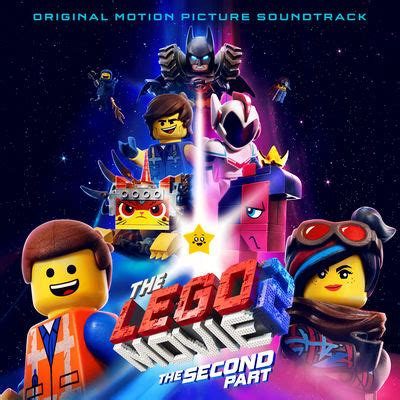 The LEGO Movie 2: The Second Part Soundtrack - Songs